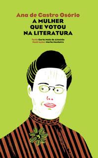 ANA DE CASTRO OSÓRIO - A MULHER QUE VOTOU NA LITERATURA (PNL - APOIO A PROJETOS - HIST. PORTUGAL)
