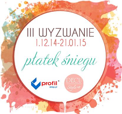 http://decustyle.blogspot.com/2014/12/wyzwanie-iii-patek-sniegu.html