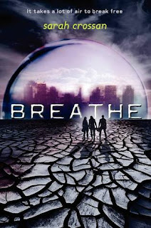 Review of Breathe by Sarah Crossan published by Greenwillow Books