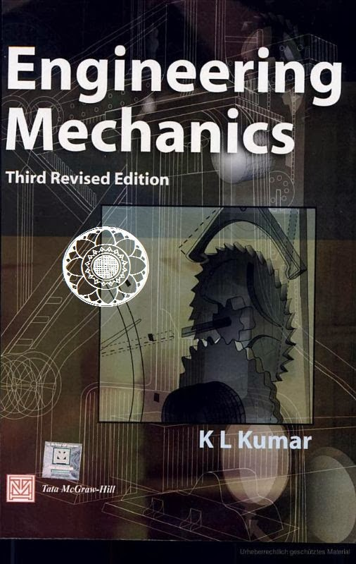 Book: Engineering Mechanics 3rd Revised Edition by K. L. Kumar