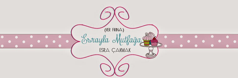 Esra'yla Mutfağa