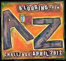 A-Z Blogging Challenge 2012