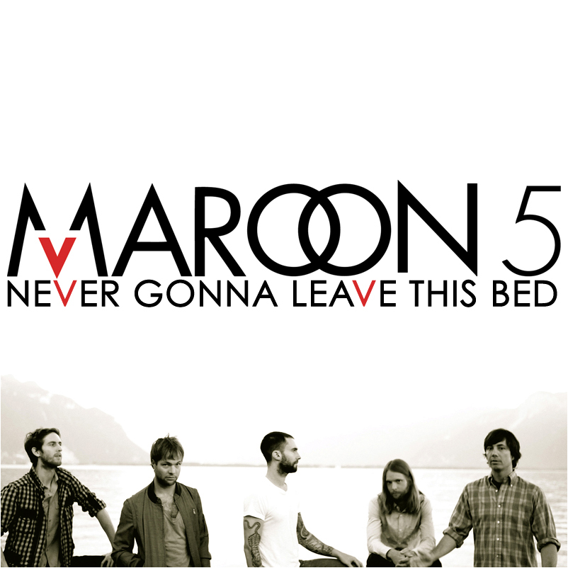 maroon5   never gonna leave this bed
