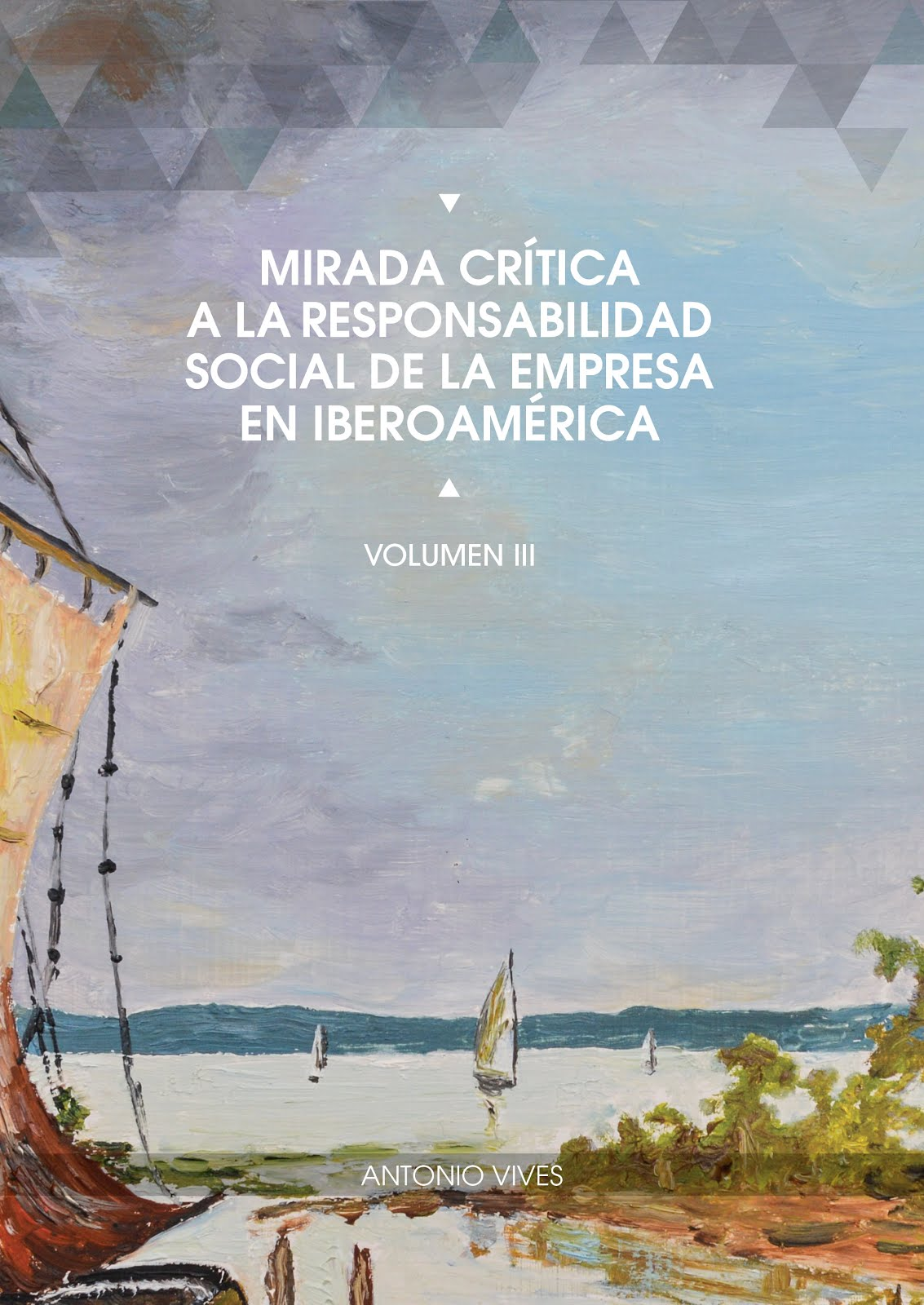 Mirada Crítica a la RSE en Iberamérica Volúmen III