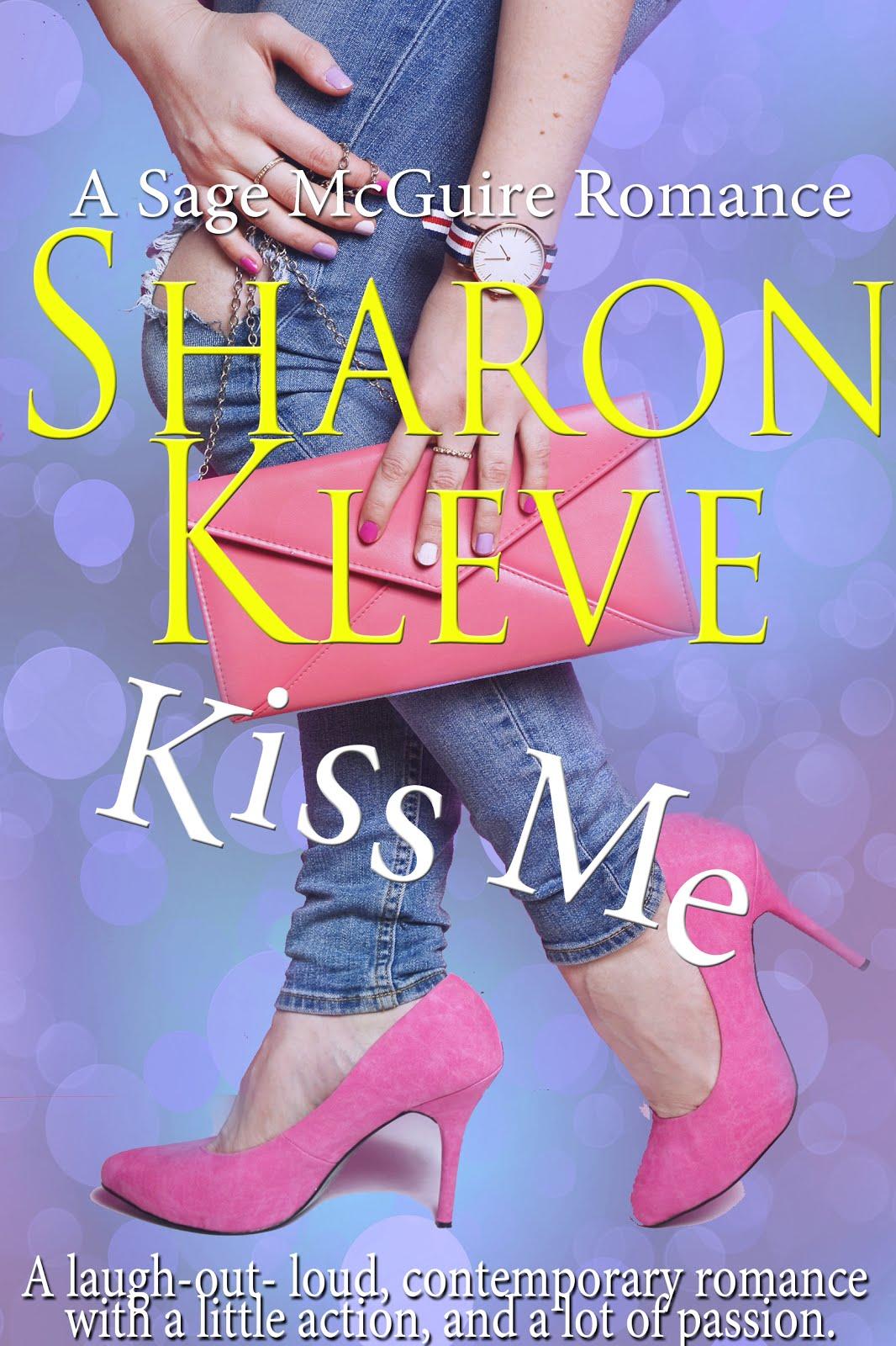 KISS ME - A SAGE MCGUIRE ROMANCE