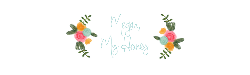 Megan, My Honey.