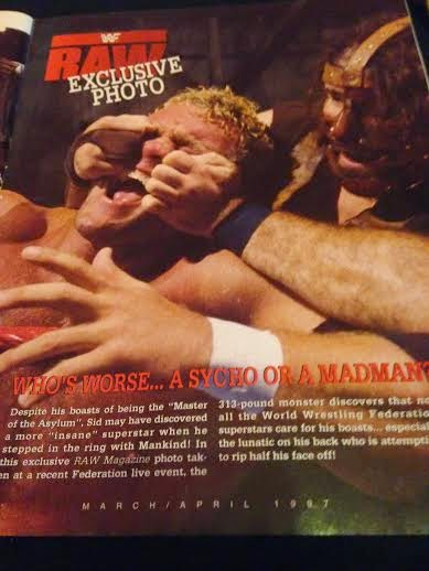 WWE - WWF RAW MAGAZINE 1997: Mankind rips Sid's face off!