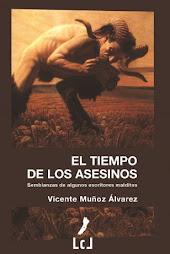 EL TIEMPO DE LOS ASESINOS: SEMBLANZAS DE ALGUNOS ESCRITORES MALDITOS