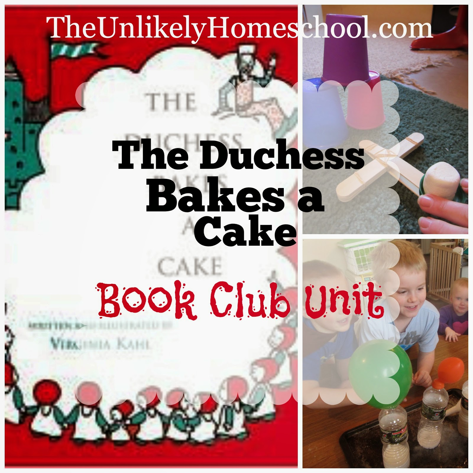 Book Club Unit:  Hands on science projects and craft for The Duchess Bakes a Cake {The Unlikely Homeschool}