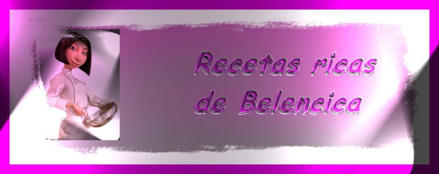 RECETAS RICAS DE BELENCICA