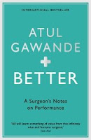 Blue shiny book cover of Better A Surgeons Notes on Performance by Atul Gawande
