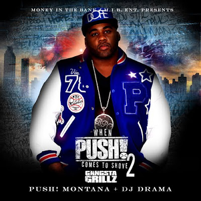 PUSH_Montana-When_PUSH_Comes_To_Shove_2_(Hosted_By_DJ_Drama)-(Bootleg)-2011