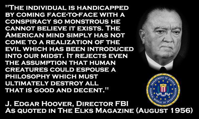 La lucidité de John Edgar Hoover (1895-1972), grand patron du F.B.I. (1924-1972).