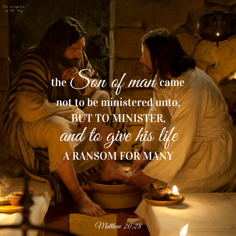 Lds Scripture Of The Day Matthew 20 28
