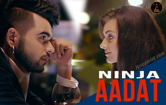 Aadat by NINJA Punjabi Song Guitar Chords