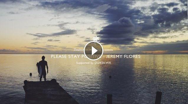 Please stay positive - Jeremy Flores