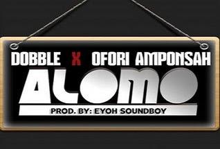 Dobble – Alomo ft Ofori Amponsah (Prod. Sound Boy)