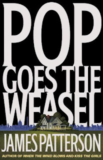 "Cover of ""Pop Goes the Weasel"", a James Patterson's novel"