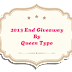 2013 End Giveaway By Queen Typo