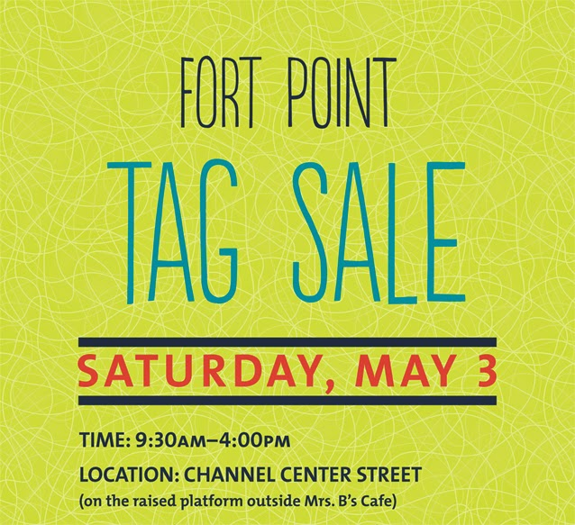 Fort Point Tag Sale: May 3, 2014