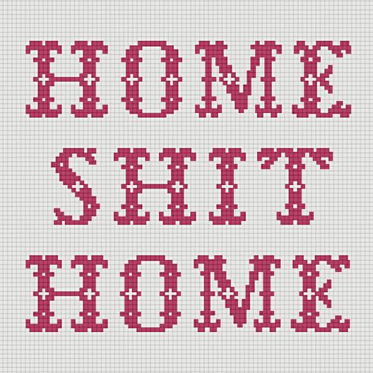 Korssting-mønster: Home Shit Home