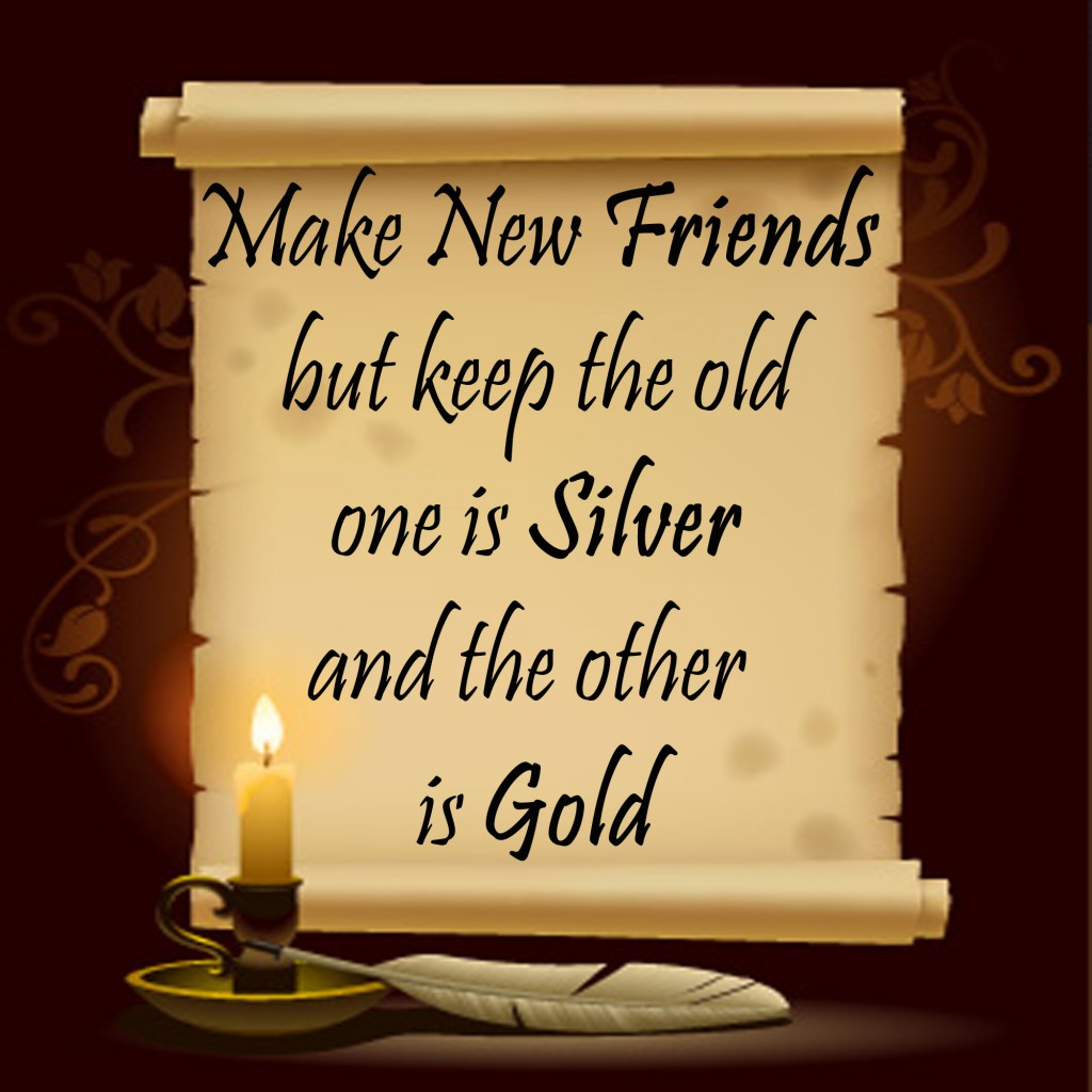 Make New Friends but Keep the Old Quotes