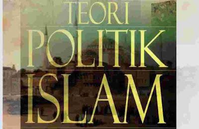 """Rangkuman 'Teori Politik Islam"""" dari berbagai sumber"""