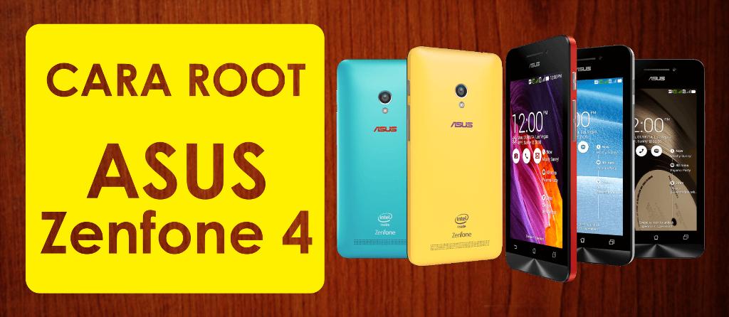 Cara Root Asus Zenfone 4 Kitkat