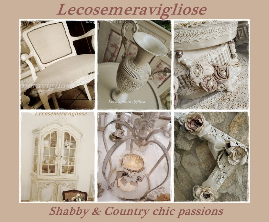 lecosemeravigliose Shabby e country chic passions
