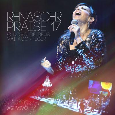 Renascer Praise Renascer Praise 17 - Novo Dia, Novo Tempo 2012