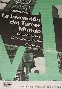 Descargar el libro La Invención del Tercer Mundo de Arturo Escobar