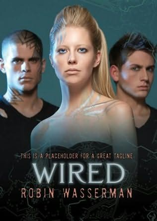 Presenting Lenore: Book Review: Wired by Robin Wasserman