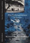 Ulrike Eichhorn: Das Lohengrinhaus bei Graupa und das Richard-Wagner-Denkmal im Liebethaler Grund