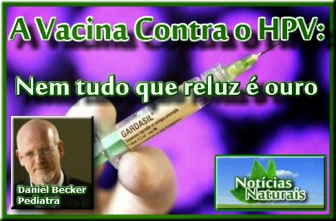 http://1.bp.blogspot.com/-WFzwVg1JhkY/UzSBI7Cy9KI/AAAAAAAACDY/k5oxxwJZUhs/s1600/vacina_hpv_nem_tudo_que_reluz.jpg