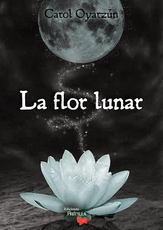 """Fic """"La flor lunar"""" de Carol Oyarzún. Unnamed"""