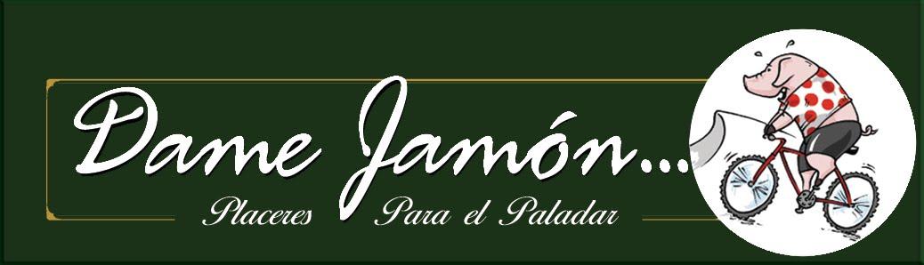 DAME JAMÓN Y DIME TONTO