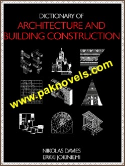 Dictionary of Architecture And Building Construction by Nikolas Davies