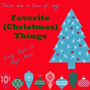 These are a few of my favorite {Christmas} things …