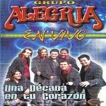 Alegría UNA DÉCADA EN TU CORAZÓN EN VIVO 2006