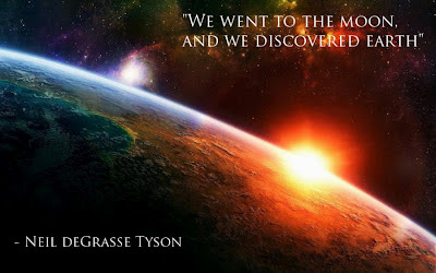 We went to the moon, and we discovered earth - Neil Degrasse Tyson