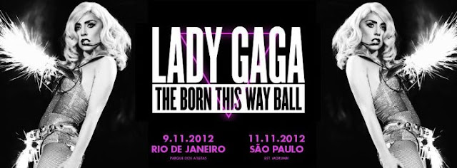 Lady Gaga The Born This Way Ball Tour no Brasil 2012