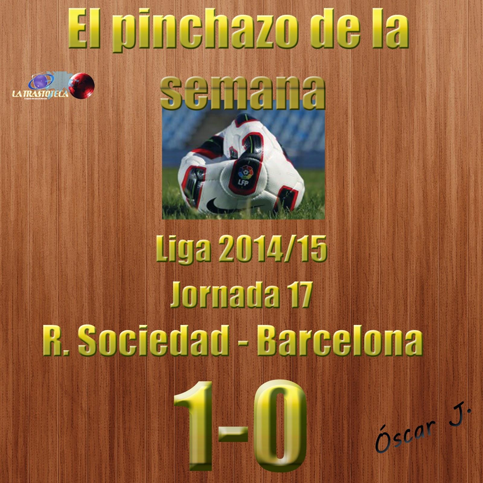 R. Sociedad 1-0 Barcelona. Liga 2014/15 - Jornada 17. El pinchazo de la semana.