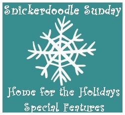 Snickerdoodle Sunday's Home for the Holidays!
