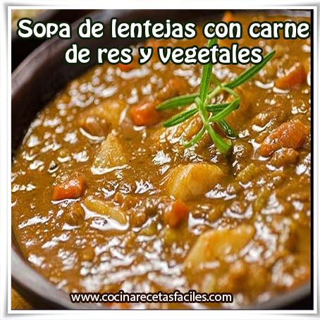 Recetas mexicanas,  receta de sopa de lentejas con carne de res y vegetales ,