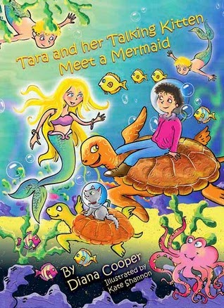 Tara and Her Talking Kitten Meet A Mermaid by Diana Cooper