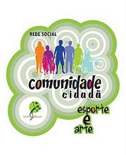 REDE SOCIAL COMUNIDADE CIDADÃ: ESPORTE E ARTE PARA EDUCAR!