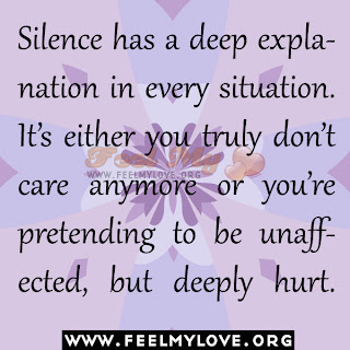 Silence has a deep explanation in every situation.