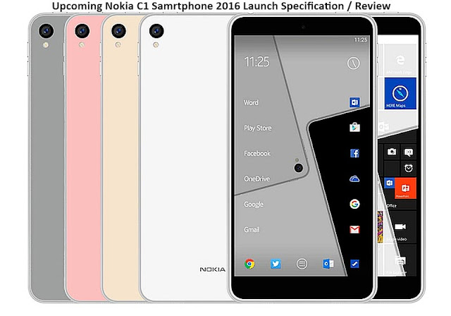Upcoming Nokia C1 Samrtphone 2016 Launch Specification / Review