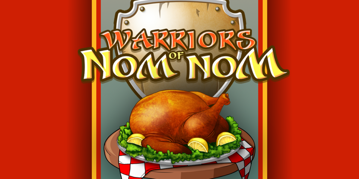Warriors of Nom Nom