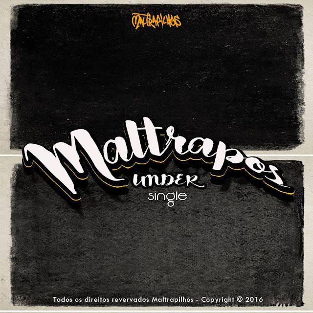 """Maltrapilhos lança a musica """"Maltrapos Under"""""""